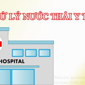 Hệ thống xử lý nước thải Y Tế được các bệnh viện lớn sử dụng