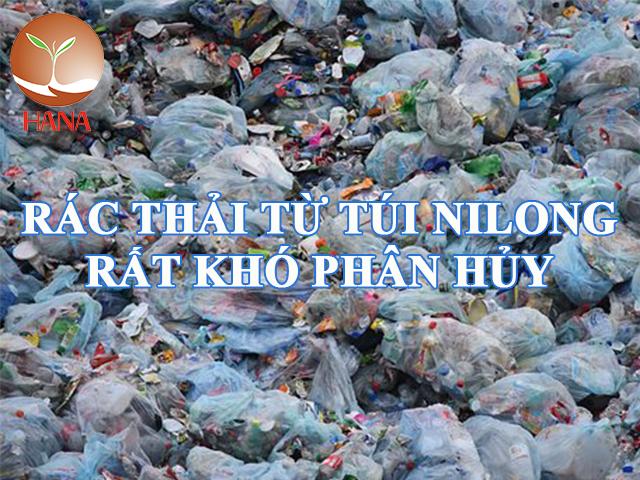 Rác thải từ túi nilon rất khó phân hủy