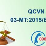 Quy chuẩn Việt nam về Giới hạn cho phép của một số kim loại nặng trong đất số QCVN 03-MT:2015/BTNMT