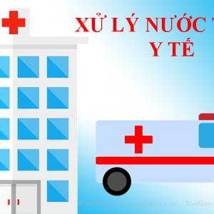 Công nghệ xử lý nước thải y tế - Bệnh viện - Phòng khám số 1 hiện nay