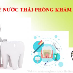 Nước thải phòng khám răng, cần được xử lý triệt để!